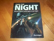 OWN THE NIGHT Laser Sights Sighting Tactical Lights Firearm Guns Gun Book NEW