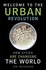 Welcome to the Urban Revolution: How Cities are Changing the World-ExLibrary