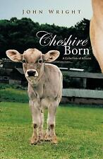 Cheshire Born : A Collection of Albums by John Wright (2011, Paperback)