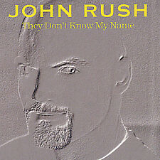 They Don't Know My Name by John Rush (CD, 2000, Surge Recordings)