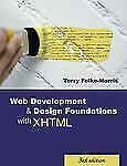 Web Development and Design Foundations with XHTML by Terry Felke-Morris (2006, P