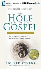 The Hole in Our Gospel Special Edition : What Does God Expect of Us? the...