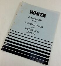 WHITE ROTO BOSS 300 FRONT TINE TILLER PARTS CATALOG INSTRUCTION OPERATORS MANUAL