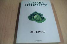 LUCIANA LITTIZZETTO:COL CAVOLO.BUM MONDADORI 2004 OTTIMO!CON SEGNALIBRO ORIGINAL