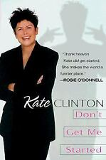 Don't Get Me Started Clinton, Kate Paperback