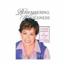 Remembering Wholeness: A Personal Handbook for Thriving in the 21st Century...
