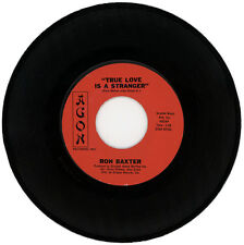 "RON BAXTER  ""TRUE LOVE IS A STRANGER c/w IN TIME""  NORTHERN SOUL  LISTEN!"