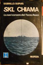 DUPUIS - Marina militare Skl chiama le navi corsare del Terzo Reich - 1^ed. 1972