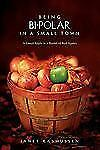 Being Bi-Polar In a Small Town: A Green Apple in a Basket of Red Apples