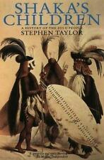 Shaka's Children : A History of the Zulu People by Stephen Taylor (1996,...