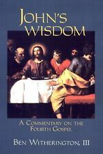 John's Wisdom: A Commentary on the Fourth Gospel by