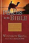 Places in the Bible : Encounter 125 Sites Where History and Faith Converge by...