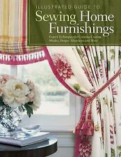 Illustrated Guide to Sewing Home Furnishings: Expert Techniques for Creating