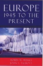Europe, 1945 to the Present by Robin W. Winks and John E. Talbott (2005, Paperba