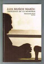 Fernando Pico Luis Munoz Marin Imagenes De La Memoria Puerto Rico Signed 1st Edi
