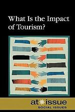 What is the Impact of Tourism? (At Issue Series)