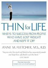 Thin for Life: 10 Keys to Success from People Who Have Lost Weight and Kept It..