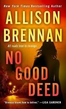 Lucy Kincaid Novels: No Good Deed 10 by Allison Brennan (2015, Paperback)