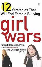 Girl Wars: 12 Strategies That Will End Female Bullying, Nixon, Charisse, Dellase