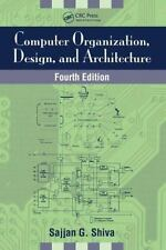Computer Organization, Design, and Architecture, Fourth Edition by Sajjan G. Sh