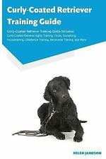 Curly-Coated Retriever Training Guide Curly-Coated Retriever Training Guide.