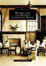 Waverly and the Waverly Community House (PA) (Images of America) (Images of Amer