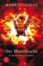 Sullivan, Mark - Der Monddrache: Ein Robin-Monarch-Thriller