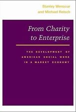 From Charity to Enterprise: The Development of American Social Work in a Market