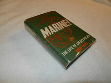 """WW II USMC    """"MARINE! THE LIFE OF CHESTY PULLER""""  Signed by Chesty Puller 1962"""