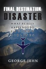 Final Destination - Disaster : What Really Happened to Eastern Airline by...