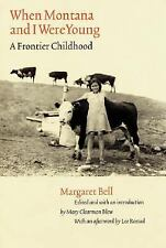 When Montana and I Were Young: A Frontier Childhood (Women in the West)