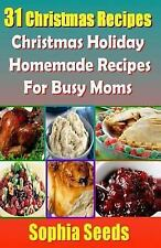 Christmas Recipes: 31 Christmas Recipes - Christmas Holiday Homemade Recipes...