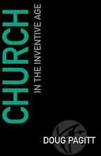Church in the Inventive Age by Doug Pagitt (2014, Paperback)