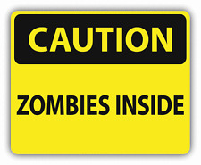 """Caution Zombies Inside Sign Warning Car Bumper Sticker Decal 5"""" x 4"""""""