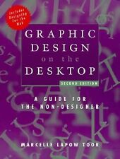 Graphic Design on the Desktop: A Guide for the Non-Designer, 2nd Edition
