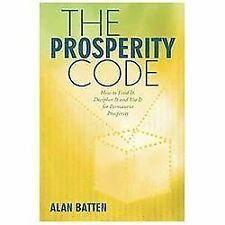 The Prosperity Code : How to Find It, Decipher It and Use It for Permanent...