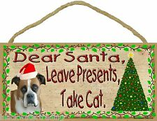 "Dear Santa Leave Presents Take Cat Boxer Christmas Dog Sign Plaque 5""x10"""