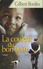 La couleur du bon pain.Gilbert BORDES.France Loisirs B009
