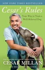 Cesar's Rules: Your Way to Train a Well-Behaved Dog by Cesar Millan, Melissa Jo