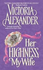 Her Highness, My Wife (Effington Family & Friends) by Alexander, Victoria