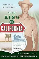 The King Of California: J. G. Boswell and the Making of a Secret Ameri-ExLibrary