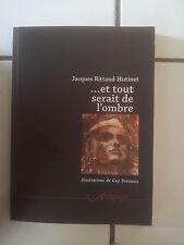 Jacques RITTAUD HUTINET Et tout serait de l' ombre ( éditions Aréopage 2012