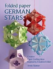 Folded Paper German Stars : Creative Papercrafting Ideas Inspired by...