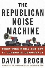 The Republican Noise Machine: Right-Wing Media and How It Corrupts Democracy, Da