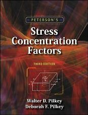 Peterson's Stress Concentration Factors by Walter D. Pilkey and Deborah F....