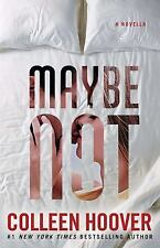 Maybe Not : A Novella by Colleen Hoover (2015, Paperback) NEW