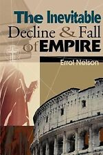 The Inevitable Decline and Fall of Empire by Errol Nelson (2000, Paperback)