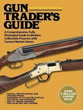 Gun Trader's Guide : A Comprehensive, Fully Illustrated Guide to Modern...
