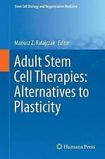 Adult Stem Cell Therapies: Alternatives to Plasticity (Stem Cell Biology and Reg