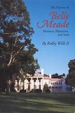 The History of Belle Meade: Mansion, Plantation, & Stud, General, Tennessee, Sou